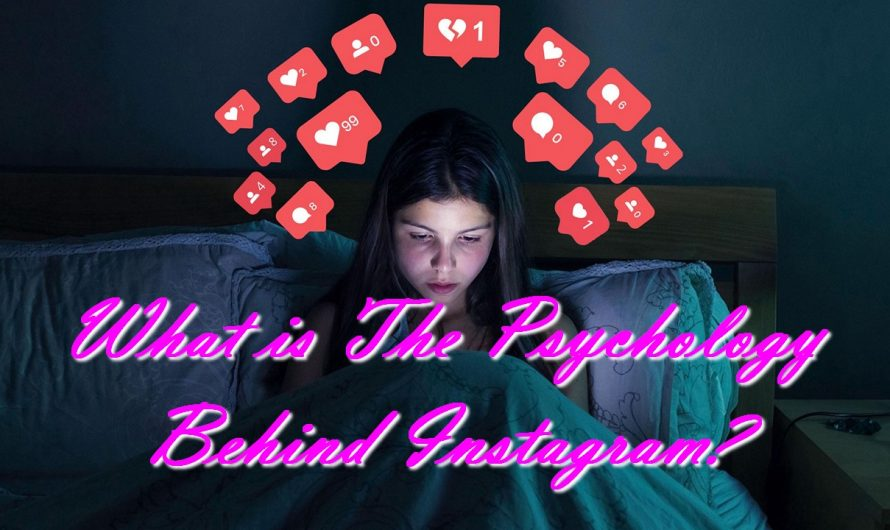 What is The Psychology Behind Instagram?